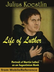 Life of Luther (Mobi Classics) ebook by Koestlin, Julius
