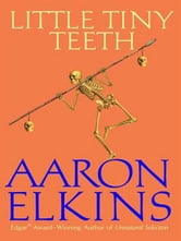 Little Tiny Teeth ebook by Aaron Elkins