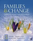 Families & Change - Coping With Stressful Events and Transitions ebook by Dr. Christine A. Price Askeland, Dr. Sharon J. Price, Kevin R. Bush