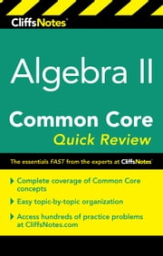 CliffsNotes Algebra II Common Core Quick Review ebook by Wendy Taub-Hoglund, M.S.