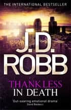 Thankless in Death - 37 ebook by J. D. Robb