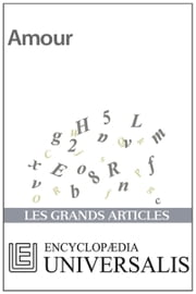 Amour ebook by Encyclopaedia Universalis,Les Grands Articles