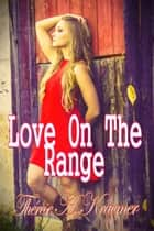 Love On The Range ebook by Therese A Kraemer