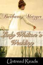 Lady Whilton's Wedding ebook by Barbara Metzger