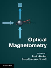 Optical Magnetometry ebook by Dmitry Budker, Derek F. Jackson Kimball