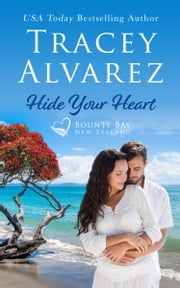 Hide Your Heart - A Small Town Romance ebook by Tracey Alvarez