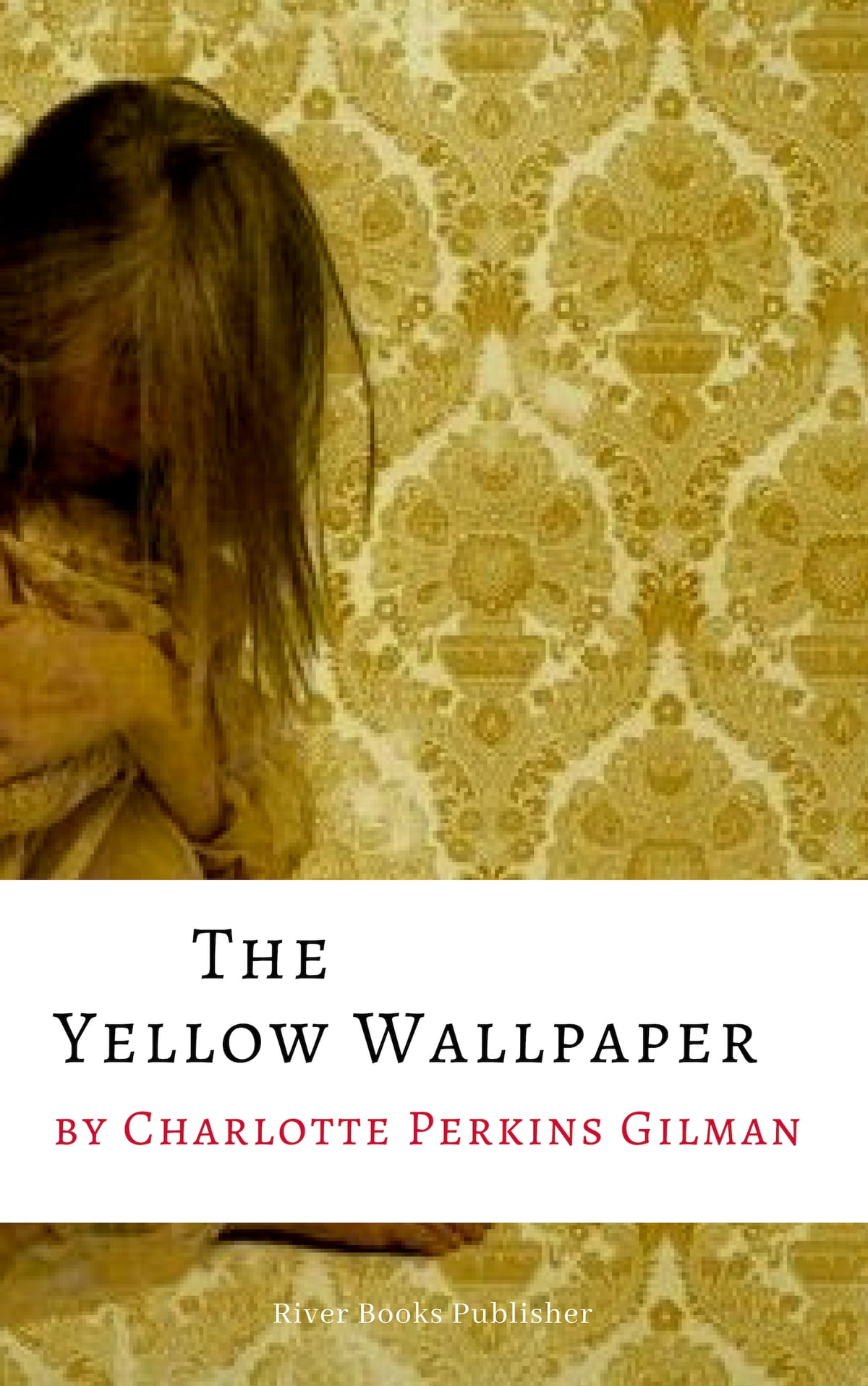 The Yellow Wallpaper eBook by Charlotte