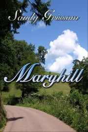 Maryhill ebook by Sandy Grissom