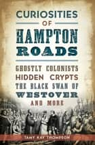 Curiosities of Hampton Roads ebook by Tamy Kay Thompson