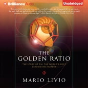 Golden Ratio, The - The Story of Phi, the World's Most Astonishing Number audiobook by Mario Livio