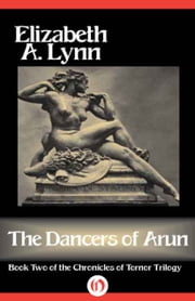 The Dancers of Arun ebook by Elizabeth A. Lynn