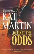 Against the Odds (The Raines of Wind Canyon, Book 7) ebook by Kat Martin