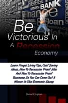 Be Victorious In A Recession Economy ebook by Daniel R. Ingram