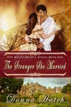 The Stranger She Married ebook by Donna Hatch