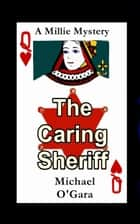 The Caring Sheriff ebook by Michael O'Gara