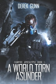 A World Torn Asunder ebook by Derek Gunn
