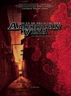 American Visa - A Novel ebook by Juan de Recacoechea, Adrian Althoff, Ilan Stavans