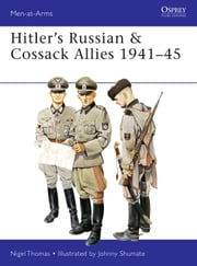 Hitler's Russian & Cossack Allies 1941-45 ebook by Nigel Thomas,Johnny Shumate
