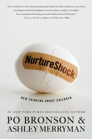 NurtureShock - New Thinking About Children ebook by Po Bronson, Ashley Merryman