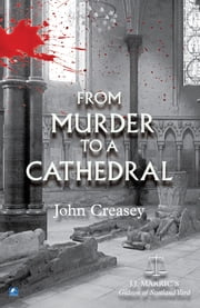 From Murder To A Cathedral: (Writing as JJ Marric) ebook by John Creasey