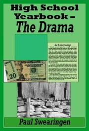 High School Yearbook – The Drama (third in the high school series) ebook by Paul Swearingen