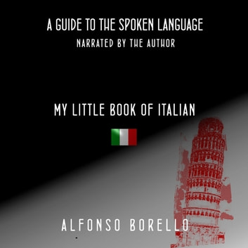 My Little Book of Italian: A Guide to the Spoken Language (Italian Edition) audiobook by Alfonso Borello
