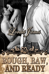 Rough, Raw and Ready ebook by Lorelei James