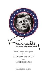 Kennedy ebook by Leslie Bricusse,Allan Jay Friedman