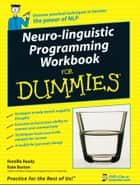 Neuro-Linguistic Programming Workbook For Dummies ebook by Romilla Ready, Kate Burton