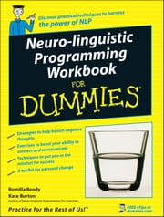 Neuro-Linguistic Programming Workbook For Dummies ebook by Romilla Ready,Kate Burton
