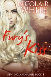 Fury's Kiss - New England Furies Book 1 ebook by Nicola R. White