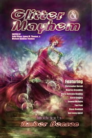 Glitter & Mayhem ebook by Lynne M. Thomas,John Klima,Michael Damian Thomas