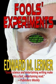 Fools' Experiments ebook by Edward M. Lerner