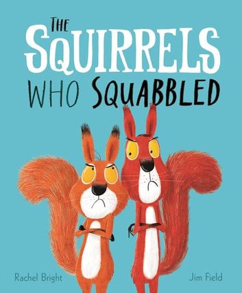 The Squirrels Who Squabbled ebook by Rachel Bright