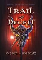 Trail of Deceit ebook by Ken Enderby, Greg Rickards