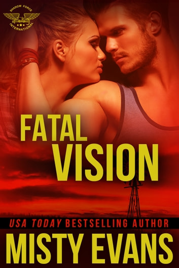 Fatal Vision - SEALs of Shadow Force, Book 5 ebook by Misty Evans