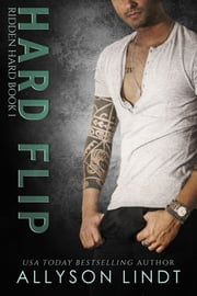 Hard Flip - A Billionaire Romance ebook by Allyson Lindt