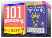 Big Nate - 101 Amazing Facts & Trivia King! - Fun Facts and Trivia Tidbits Quiz Game Books ebook by G Whiz