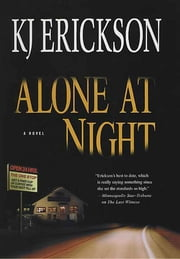 Alone at Night ebook by K. J. Erickson