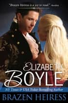 Brazen Heiress ebook by Elizabeth Boyle