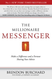 The Millionaire Messenger ebook by Brendon Burchard