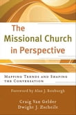 Missional Church in Perspective, The (The Missional Network)