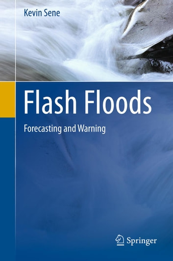 Flash Floods - Forecasting and Warning ebook by Kevin Sene