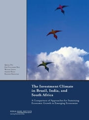 The Investment Climate in Brazil, India, and South Africa: A Comparison of Approaches for Sustaining Economic Growth in Emerging Economies ebook by Fan, Qimiao