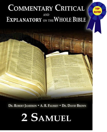 Commentary Critical and Explanatory - Book of 2nd Samuel ebook by Dr. Robert Jamieson,A.R. Fausset,Dr. David Brown