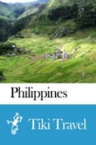 Philippines Travel Guide - Tiki Travel ebook by Tiki Travel