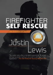 Firefighter Self Rescue - The Evolution of Service ebook by Justin Lewis