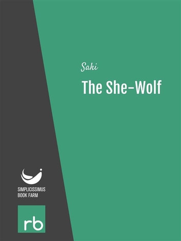 The She-Wolf (Audio-eBook) ebook by Saki,AA. VV.