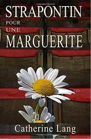 STRAPONTIN POUR UNE MARGUERITE ebook by Catherine LANG