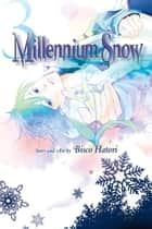Millennium Snow, Vol. 3 ebook by Bisco Hatori